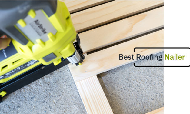 Best Roofing Nailer Reviews & Know its Features I Updated Guide