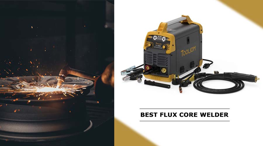Best Flux Core Welder Reviews [Features and are Most Durable List]